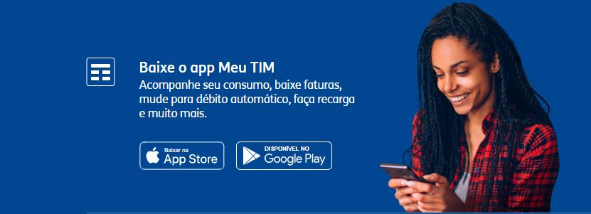Baixe o App Meu TIM - 2ª via fatura TIM