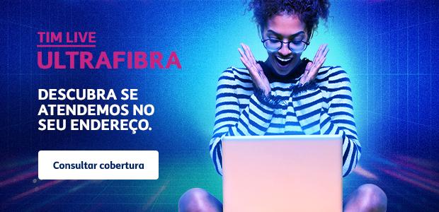 TIM Live Ultrafibra consulte a cobertura para o seu endereço internet fibra ótica