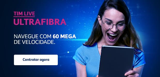 TIM Live Ultrafibra navegue com 60 mega internet fibra ótica banda larga